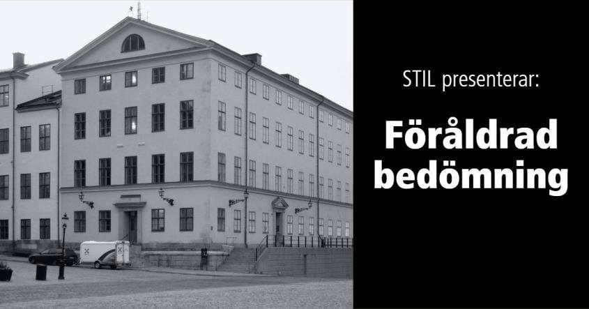 """Byggnaden där Högsta förvaltningsdomstolen huserar och texten """"STIL presenterar: Föråldrad bedömning"""""""