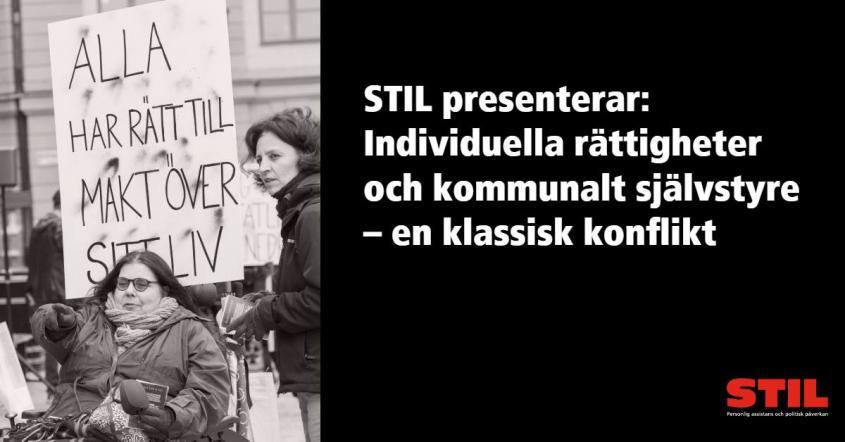 """Texten """"STIL presenterar: Individuella rättigheter och kommunalt självstyre – en klassisk konflikt"""" vid en bild från en demonstration. En person har en skylt där det står """"Alla har rätt till makt över sitt liv""""."""