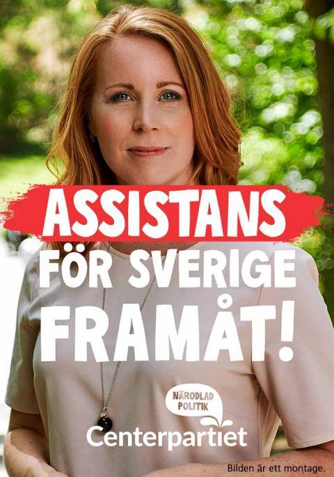 Centerns valaffisch med bild på Annie Lööf och texten Assistans för Sverige framåt!